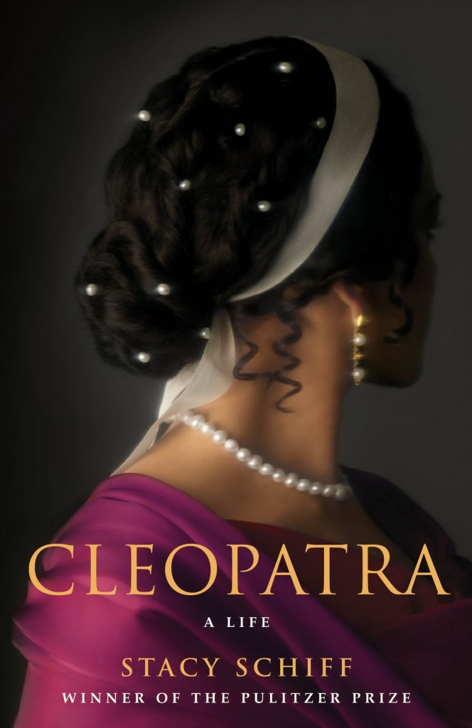 Cleopatra: A Life by Stacy Schiff  (This is the one that the upcoming movie with Angelina Jolie is based on)
