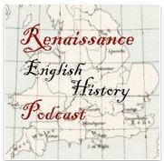 Renaissance English History Podcast